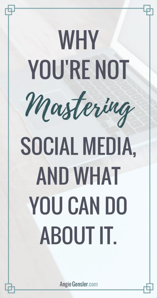 Why You're not mastering social media