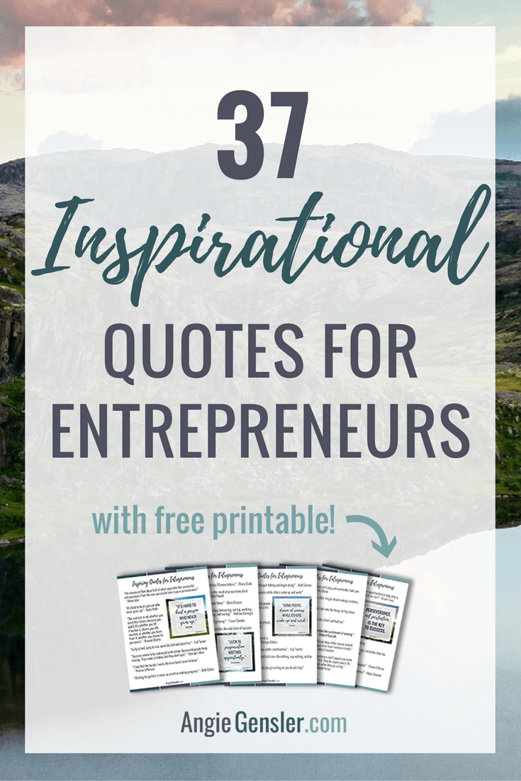 37 quotes to inspire, motivate, and empower bloggers, business owners, and entrepreneurs.