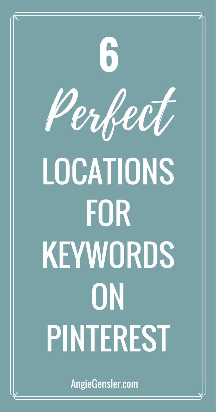 6 perfect locations for keywords on pinterest