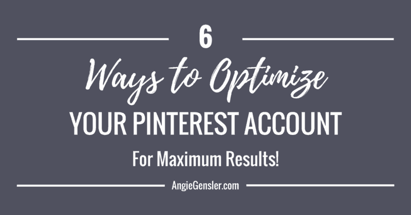6 ways to optimize your pinterest account)