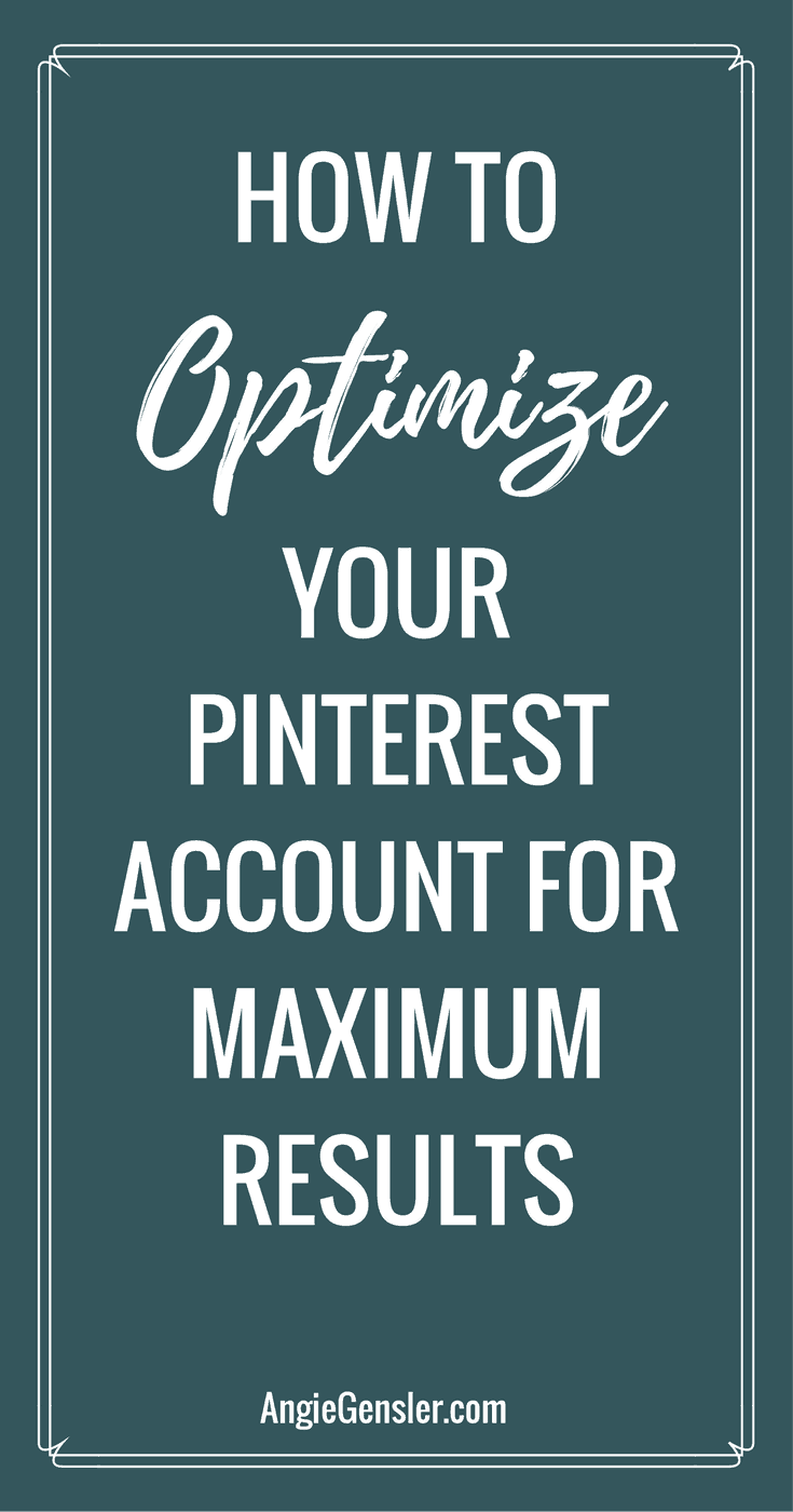 how to optimize your pinterest account for maximum results
